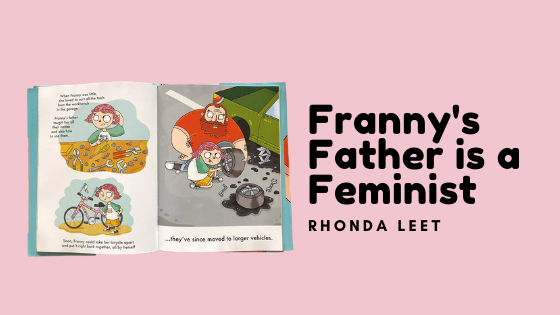 a page from the feminists kids book franny's father is a feminist